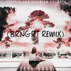 FEEL GOOD - GRYFFIN AND ILLENIUM FT. DAYA (BRNGRT REMIX)