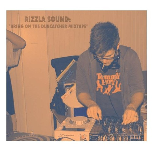 RIZZLA SOUND PRESENTS : Bring On The Dubcatcher mixtape !