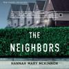 THE NEIGHBORS by Hannah Mary McKinnon