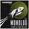 THE MONOLOG - Episode 10: Planet Golf Clap