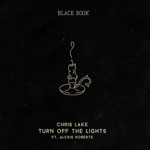 Chris Lake - Turn Off The Lights ft. Alexis Roberts