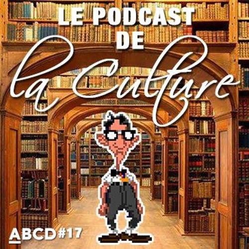 ABCD #17, le podcast de la culture