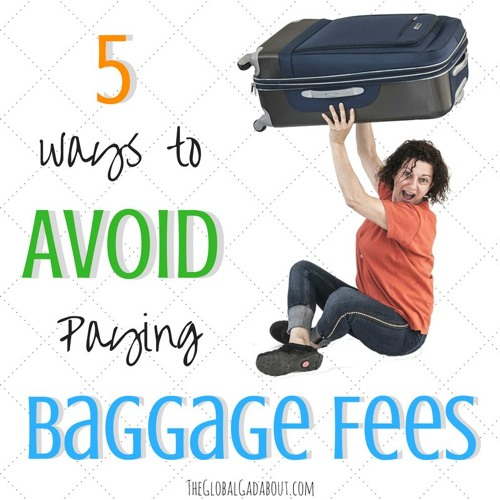 5 Ways To Avoid Paying Baggage Fees