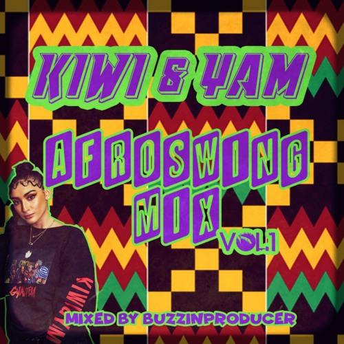 Kiwi & Yam - Afroswing Mix vol.1 (Mixed by @Buzzinproducer )