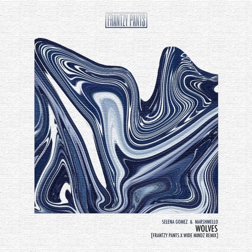 Selena Gomez & Marshmello - Wolves (Frantzy Pants & Wide Mindz Remix) *Free Download*