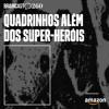 #260. Quadrinhos além dos super-heróis