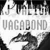 KJ Valium - VAGABOND