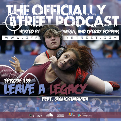 EP.139 - Leave a Legacy feat. @GhostMamba