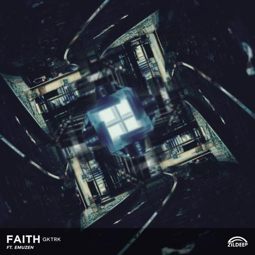 Gktrk - Faith ft Emuzen (Original Mix) [Free Download]