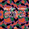Broke (feat. 03 Greedo)(prod. Nyne.Six)