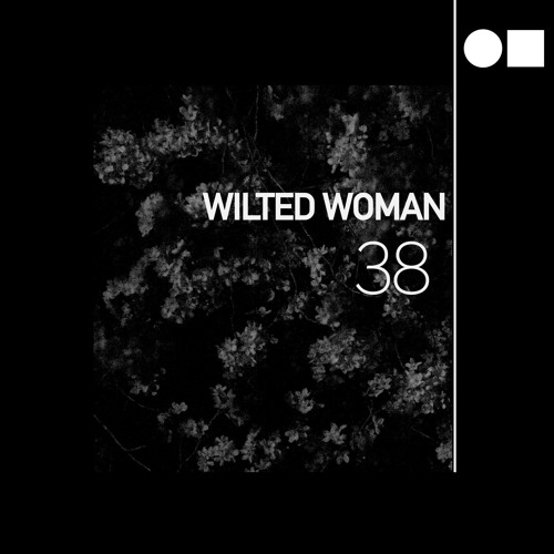 Surface Tension Podcast 38- Wilted Woman