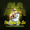 Ala Jaza - Mi Forma De Ser