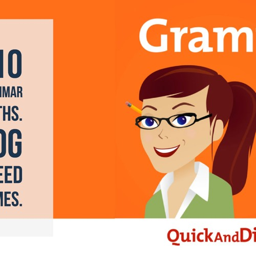 Grammar Girl #610. Top 10 Grammar Myths. 13 Dog Breed Names