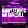 Danny Satori & Ian Campbell - I Still Believe (Joie De Vivre) (Club Instrumental Mix)
