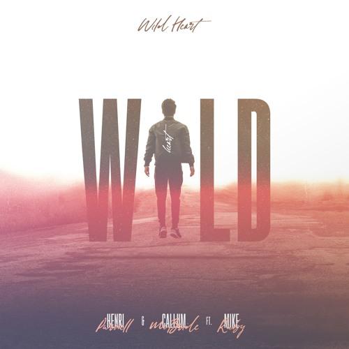 Henri Purnell & Callum McBride - Wild Heart (ft. Mike Ruby)