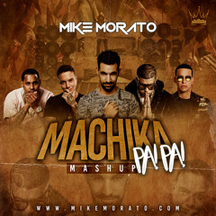 Mike Morato - Machika Pa Pa! (Mashup)