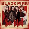 Black Pink - So Hot (The Blacklabel Remix) Instrumental Remake