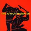 The Joyous Decimator