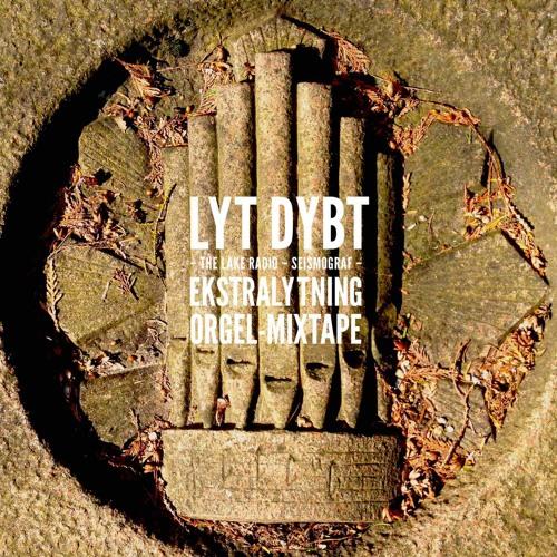 Lyt Dybt ekstralytning: Orgel-mixtape