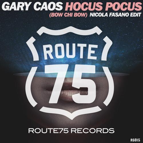 Gary Caos - Hocus Pocus (Nicola Fasano Edit)