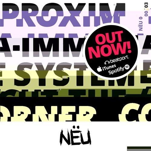 NËU003 - Proxima [OUT NOW]