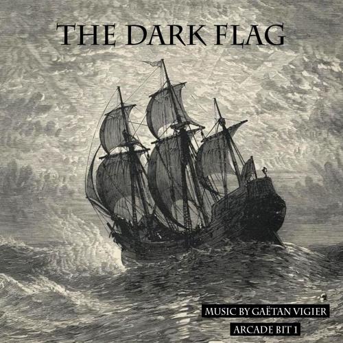 The Dark Flag - Gaetan Vigier - Arcade Bit 1