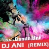 DJ ANI - Lift Teri Bandh Hai (Remix) // FREE DOWNLOAD // HOLI EDITION