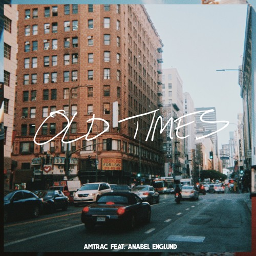 Amtrac - Old Times (feat. Anabel Englund)
