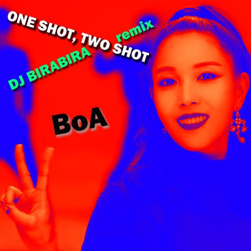 BoA - ONE SHOT, TWO SHOT(DJ BIRABIRA Remix)