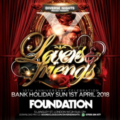 Lovers & Friends X 10th Anniversary - Bank Holiday Sunday 1st April 2018 @ Foundation
