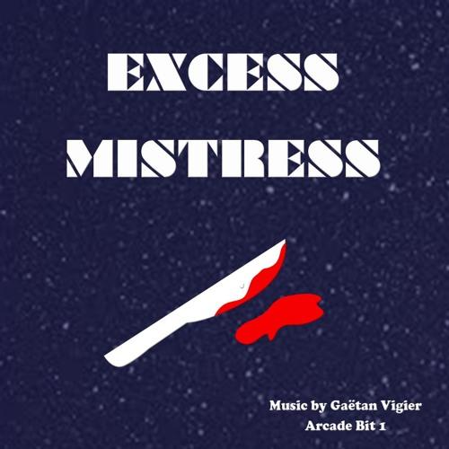 Excess Mistress - Gaetan Vigier - Arcade Bit 1