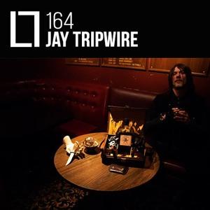 Loose Lips Mix Series - 164 - Jay Tripwire