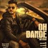 Oh Bande - Dilraj Dhillon