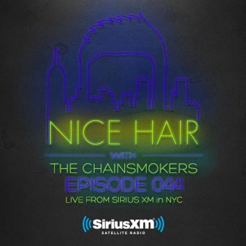 Nice Hair with The Chainsmokers 044 ft. The Aston Shuffle