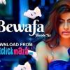 Bewafa Hai Tu. Latest New Full Song