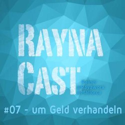 07 - RaynaCast - Um Geld verhandeln