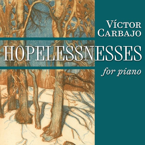 Hopelessnesses (for piano)