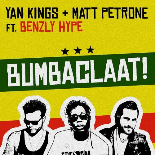 Yan Kings & Matt Petrone ft. Benzly Hype - Bumbaclaat