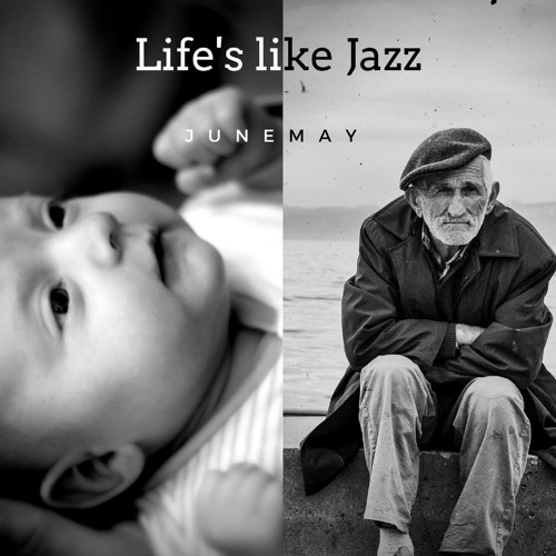 Life's like Jazz (New Song March 2018)