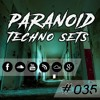 Paranoid Techno Sets #035 // DIE MEL mp3