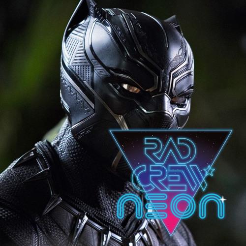 Rad Crew Neon S10E04: Black Panther