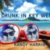 Drunk In Key West