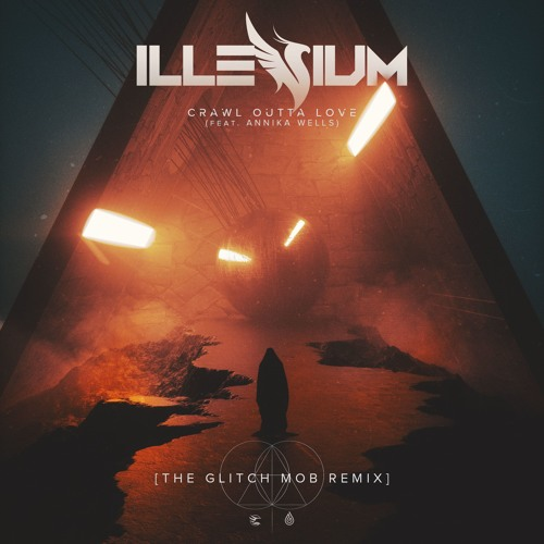Illenium - Crawl Outta Love (ft. Annika Wells) (The Glitch Mob ...