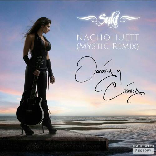 SUKI - Oceanica & Cosmica (NachoHuett MysticRemix)