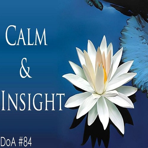 DoA_#84: Calm and Insight..