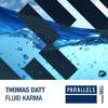 Thomas Datt - Fluid Karma (Extended Mix)