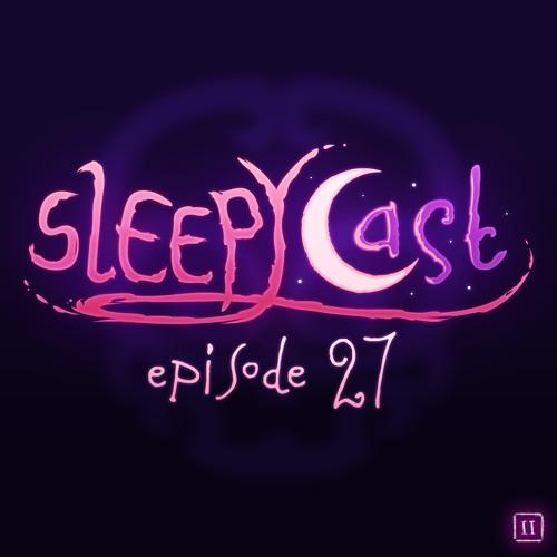 SleepyCast S2:E27 - [Le Rancid Red Boca]