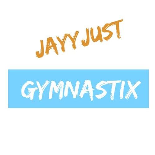 JayyJust - Gymnastix