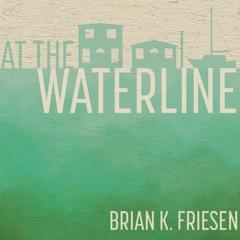 At the Waterline - Audiobook by Brian K. Friesen - Retail Audio Sample