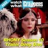 #652: RHONY Season 10 Trailer Deep Dive